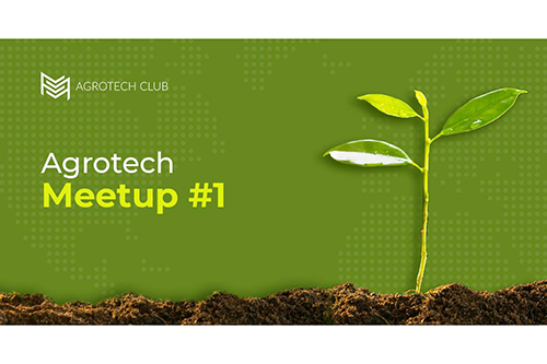 Agrotech Innovation Meetup #1